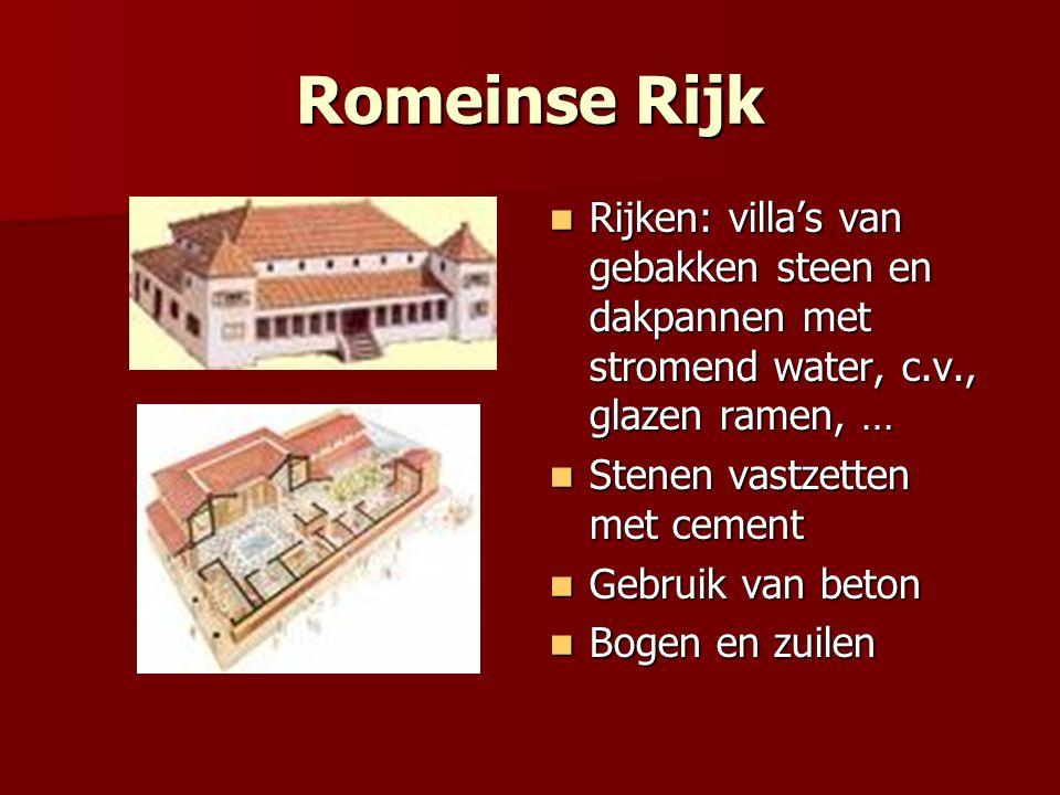 Romeinse Rijk Rijken: villa's van gebakken steen en dakpannen met stromend water, c.v., glazen ramen, … Rijken: villa's van gebakken steen en dakpanne