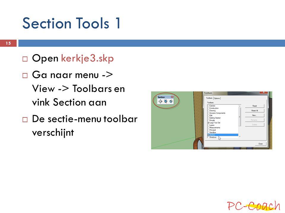 Section Tools 1  Open kerkje3.skp  Ga naar menu -> View -> Toolbars en vink Section aan  De sectie-menu toolbar verschijnt 15