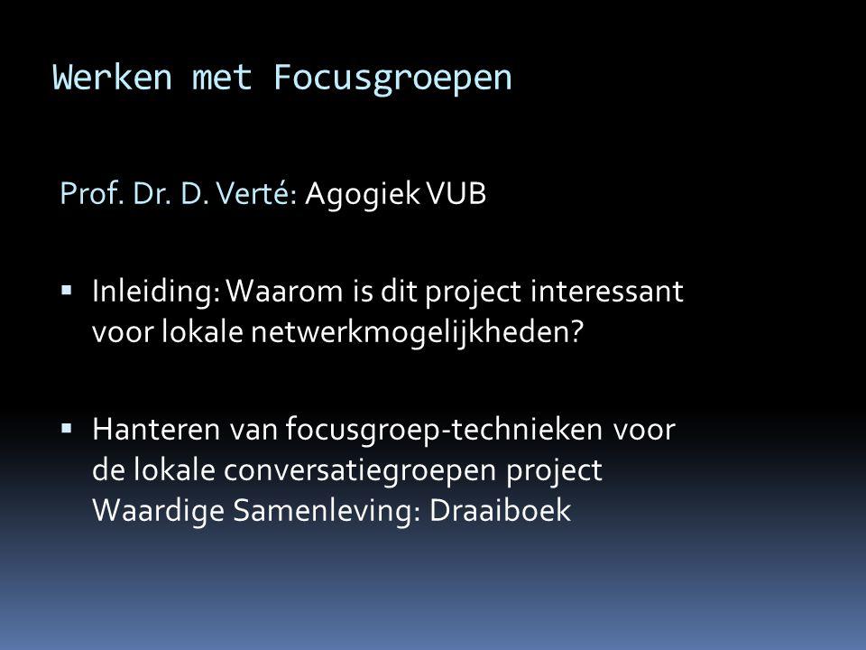 Werken met Focusgroepen Prof. Dr. D.