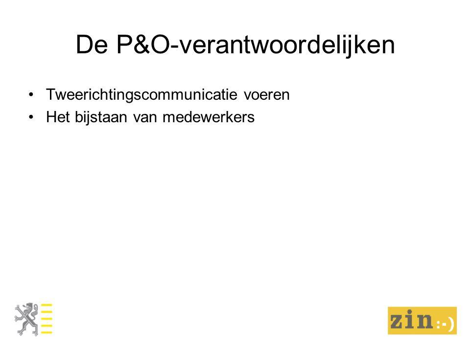 De P&O-verantwoordelijken Tweerichtingscommunicatie voeren Het bijstaan van medewerkers
