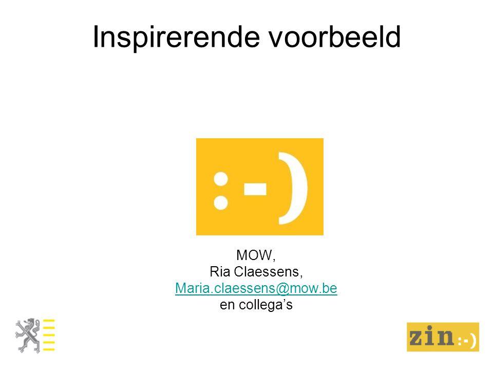Inspirerende voorbeeld MOW, Ria Claessens, Maria.claessens@mow.be en collega's