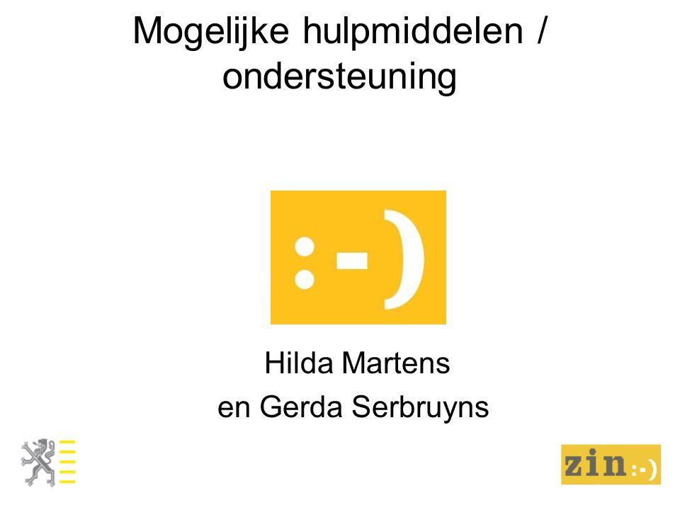 Mogelijke hulpmiddelen / ondersteuning Hilda Martens en Gerda Serbruyns