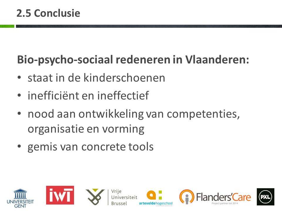 2.5 Conclusie Bio-psycho-sociaal redeneren in Vlaanderen: staat in de kinderschoenen inefficiënt en ineffectief nood aan ontwikkeling van competenties