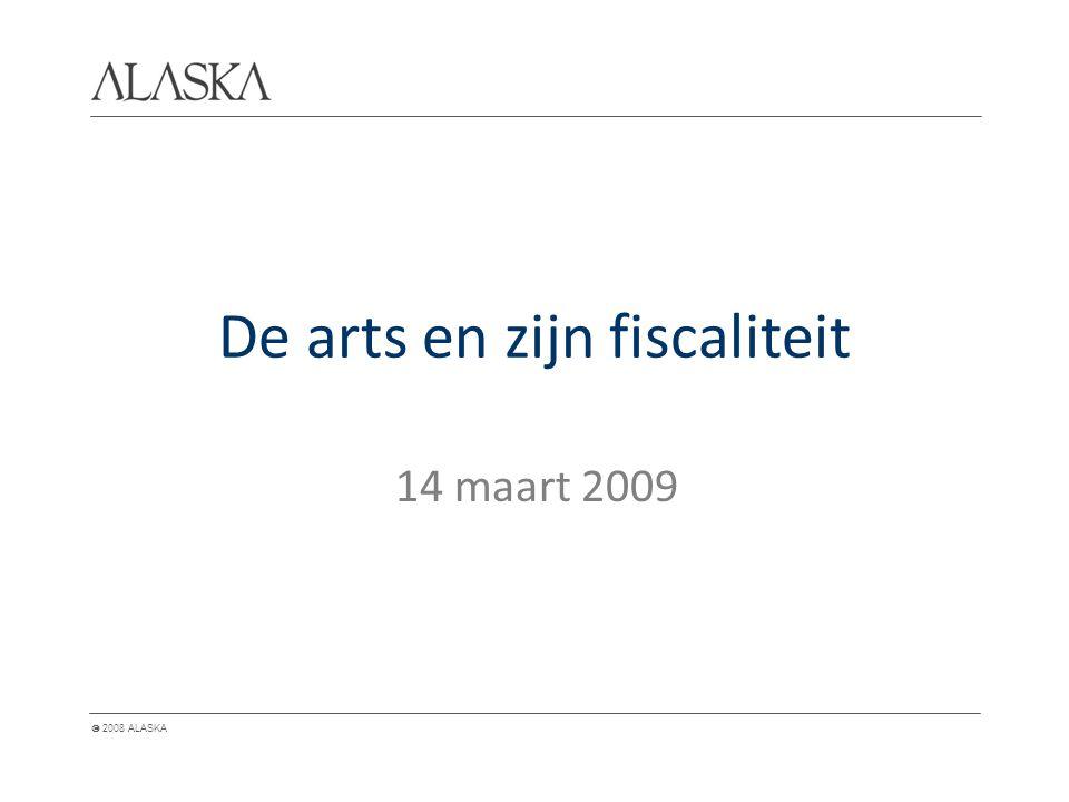  2008 ALASKA Agenda A.Vennootschap versus éénmanszaak B.Fiscale en boekhoudkundige verplichtingen C.Beroepskosten D.Fiscale controle E.Personenbelasting v.