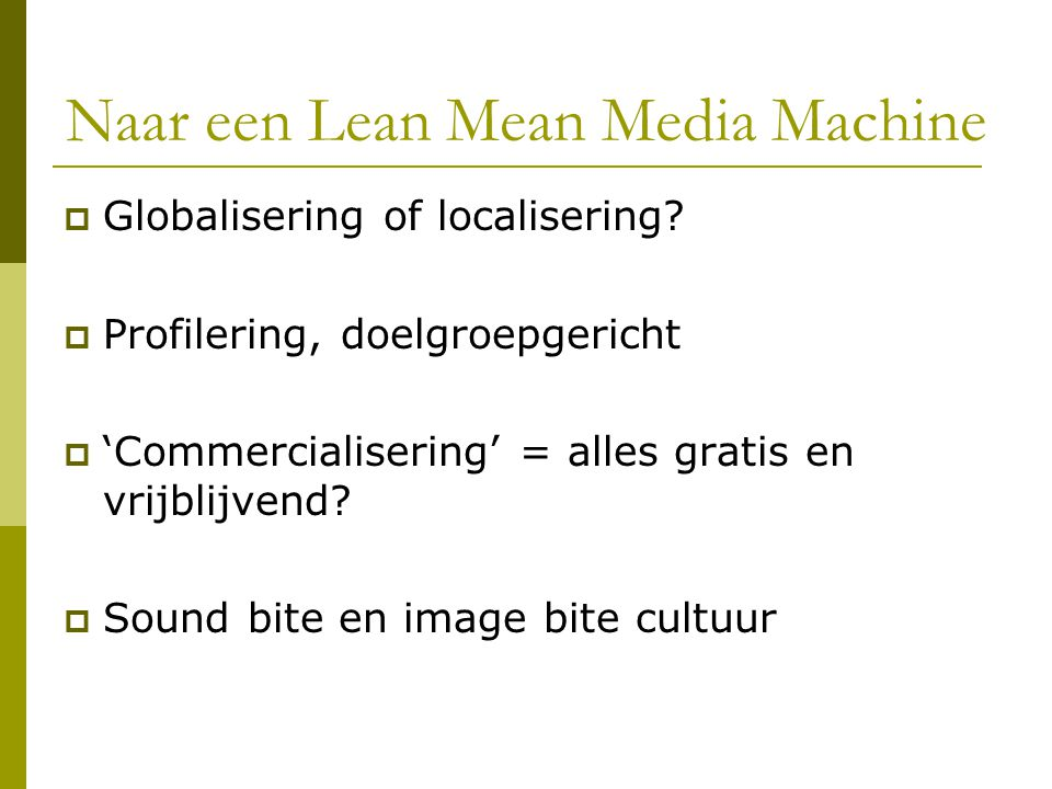 Naar een Lean Mean Media Machine  Globalisering of localisering.
