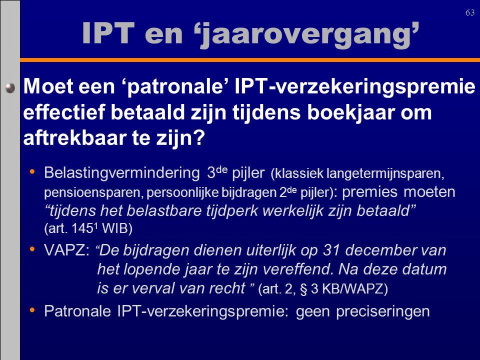 63 Moet een 'patronale' IPT-verzekeringspremie effectief betaald zijn tijdens boekjaar om aftrekbaar te zijn? Belastingvermindering 3 de pijler (klass