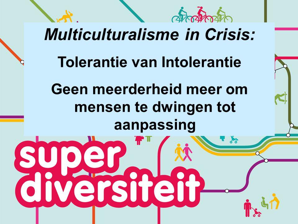 Multiculturalisme in Crisis: Tolerantie van Intolerantie Geen meerderheid meer om mensen te dwingen tot aanpassing