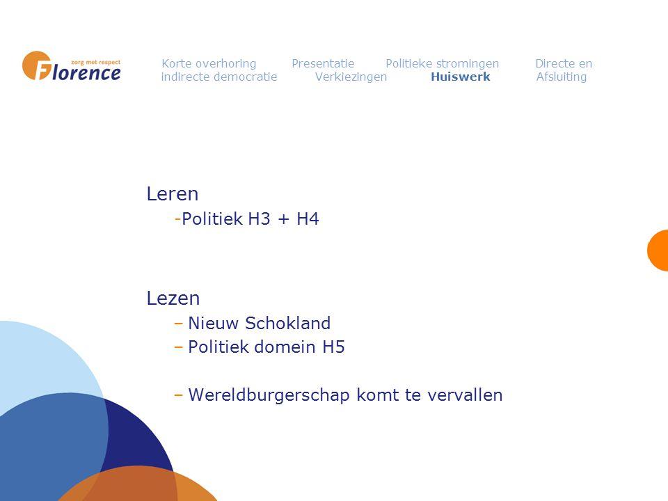 Korte overhoring Presentatie Politieke stromingen Directe en indirecte democratie Verkiezingen Huiswerk Afsluiting Leren -Politiek H3 + H4 Lezen –Nieu