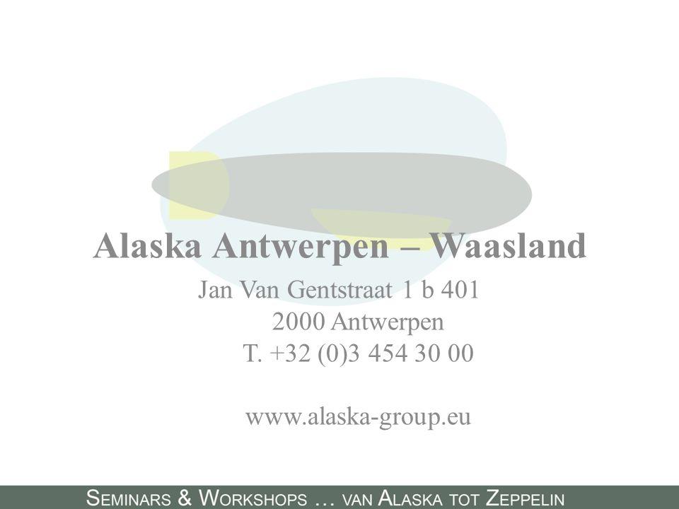 Alaska Antwerpen – Waasland Jan Van Gentstraat 1 b 401 2000 Antwerpen T. +32 (0)3 454 30 00 www.alaska-group.eu