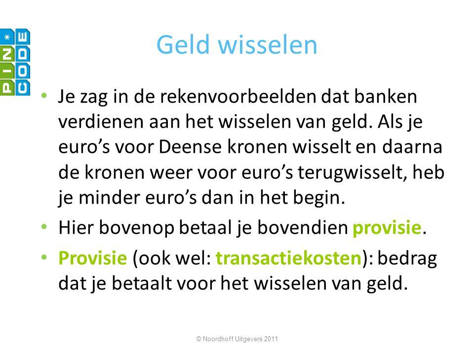 Geld wisselen Je zag in de rekenvoorbeelden dat banken verdienen aan het wisselen van geld. Als je euro's voor Deense kronen wisselt en daarna de kron