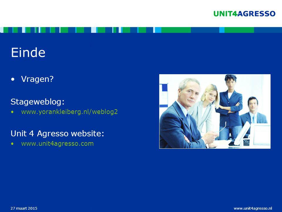 www.unit4agresso.nl27 maart 2015 Einde Vragen.