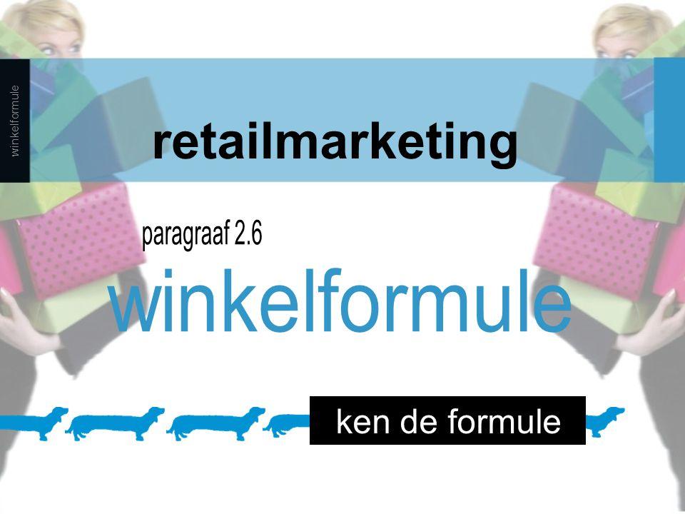 winkelformule De manier waarop de winkel de artikelen verkoopt, is de winkelformule.