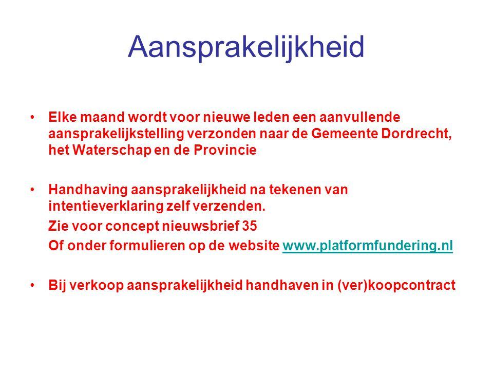 Aansprakelijkheid Elke maand wordt voor nieuwe leden een aanvullende aansprakelijkstelling verzonden naar de Gemeente Dordrecht, het Waterschap en de