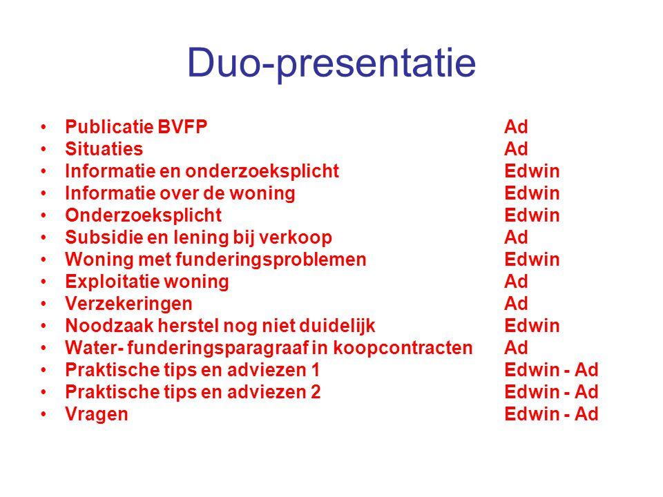 Duo-presentatie Publicatie BVFPAd SituatiesAd Informatie en onderzoeksplichtEdwin Informatie over de woningEdwin OnderzoeksplichtEdwin Subsidie en len