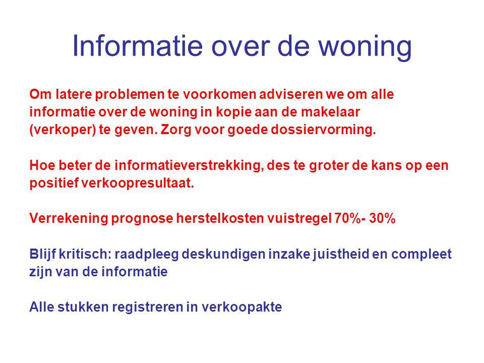 Informatie over de woning Om latere problemen te voorkomen adviseren we om alle informatie over de woning in kopie aan de makelaar (verkoper) te geven