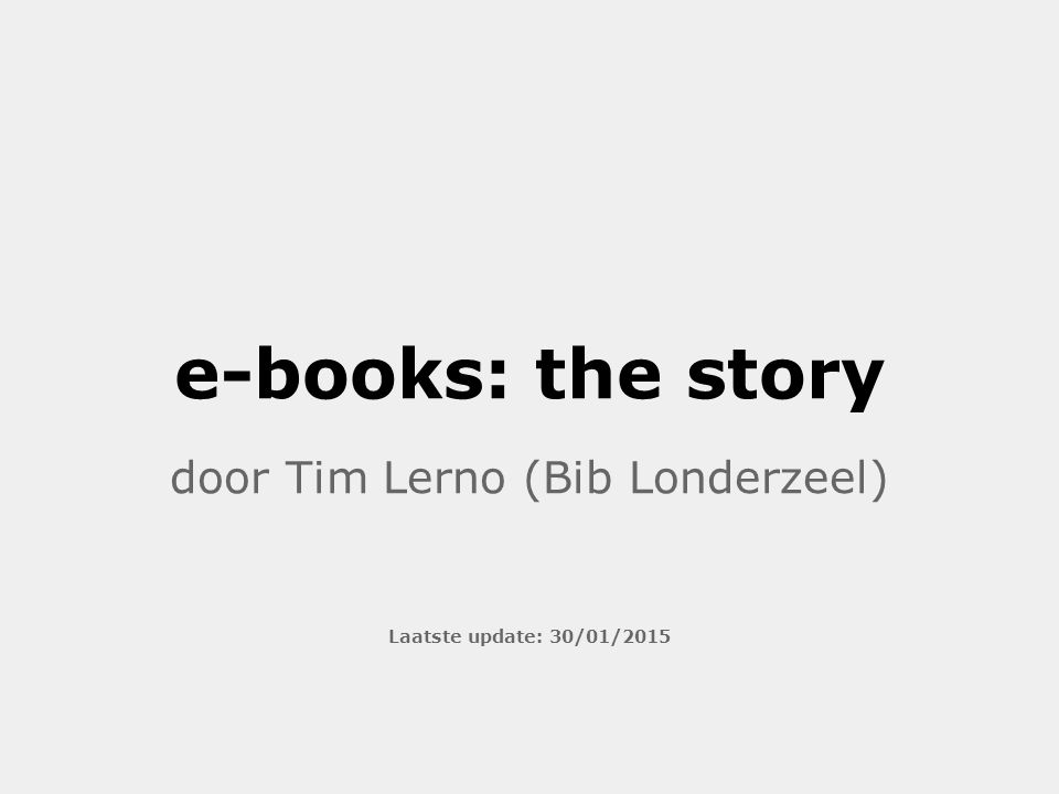 e-books: the story door Tim Lerno (Bib Londerzeel) Laatste update: 30/01/2015