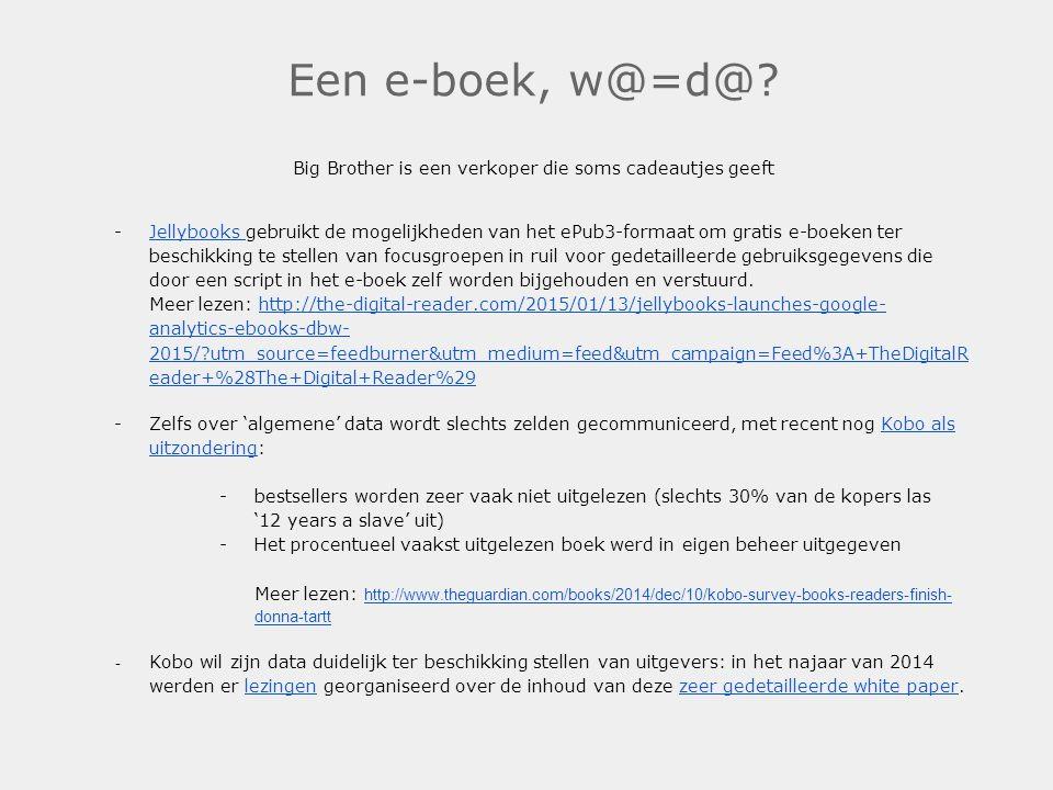 Een e-boek, w@=d@? Big Brother is een verkoper die soms cadeautjes geeft -Jellybooks gebruikt de mogelijkheden van het ePub3-formaat om gratis e-boeke
