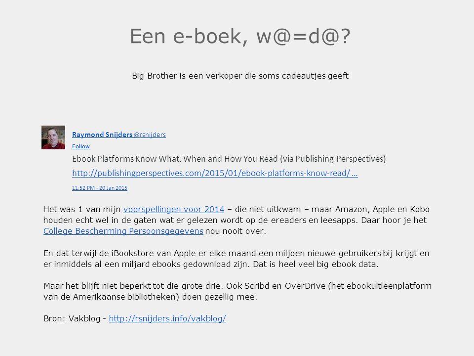 Een e-boek, w@=d@? Big Brother is een verkoper die soms cadeautjes geeft Het was 1 van mijn voorspellingen voor 2014 – die niet uitkwam – maar Amazon,