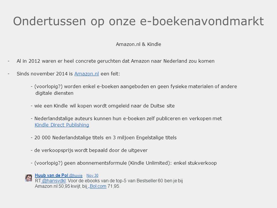Ondertussen op onze e-boekenavondmarkt Amazon.nl & Kindle -Al in 2012 waren er heel concrete geruchten dat Amazon naar Nederland zou komen -Sinds nove