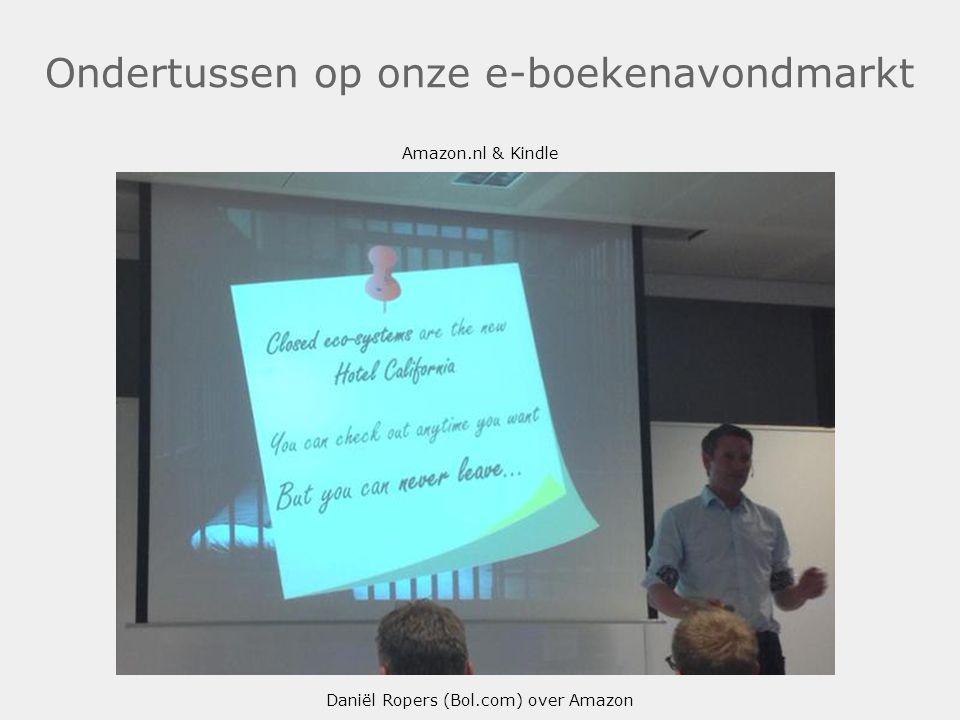 Ondertussen op onze e-boekenavondmarkt Amazon.nl & Kindle Daniël Ropers (Bol.com) over Amazon.