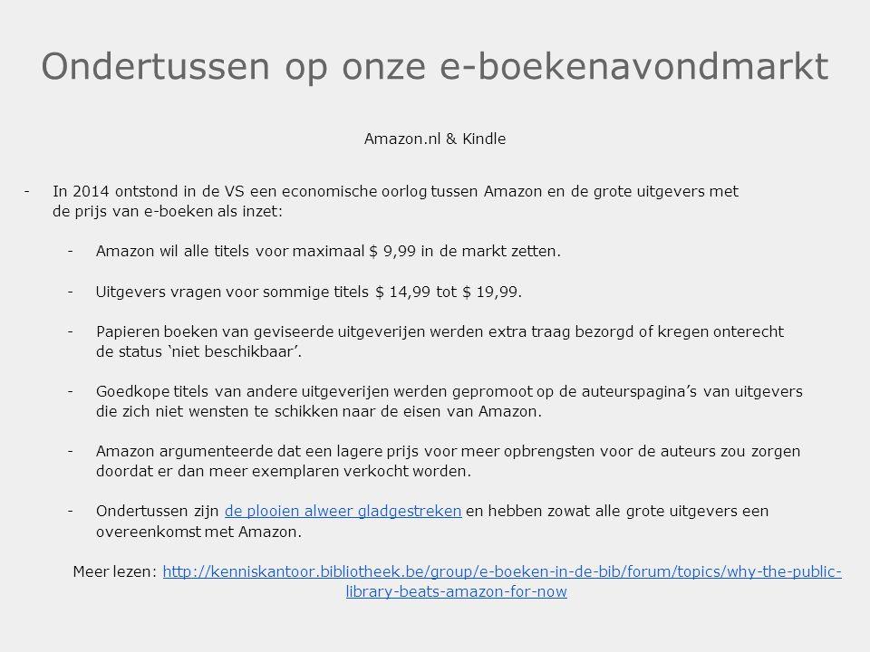 Ondertussen op onze e-boekenavondmarkt Amazon.nl & Kindle -In 2014 ontstond in de VS een economische oorlog tussen Amazon en de grote uitgevers met de
