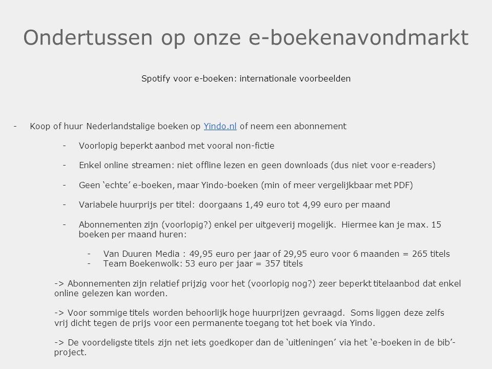 Ondertussen op onze e-boekenavondmarkt Spotify voor e-boeken: internationale voorbeelden -Koop of huur Nederlandstalige boeken op Yindo.nl of neem een