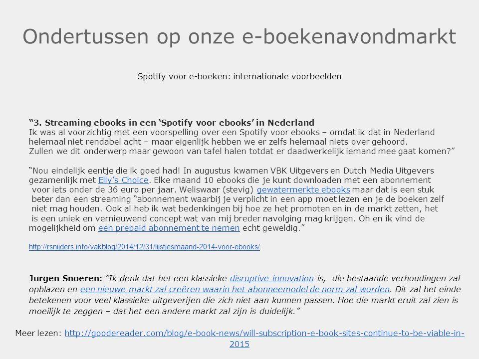 """Ondertussen op onze e-boekenavondmarkt Spotify voor e-boeken: internationale voorbeelden """"3. Streaming ebooks in een 'Spotify voor ebooks' in Nederlan"""