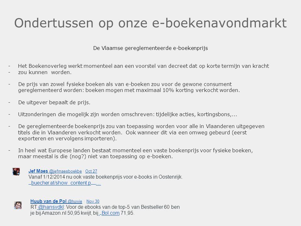 Ondertussen op onze e-boekenavondmarkt De Vlaamse gereglementeerde e-boekenprijs -Het Boekenoverleg werkt momenteel aan een voorstel van decreet dat o