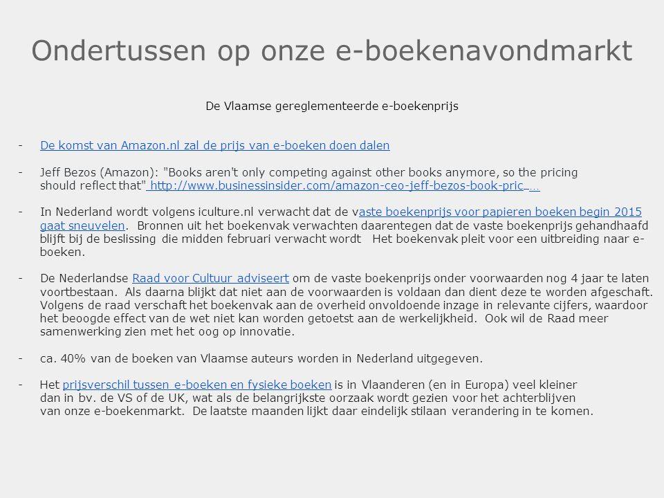 Ondertussen op onze e-boekenavondmarkt De Vlaamse gereglementeerde e-boekenprijs -De komst van Amazon.nl zal de prijs van e-boeken doen dalenDe komst