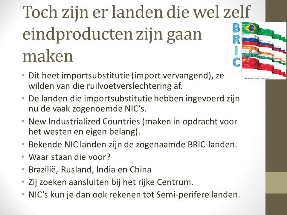 Verschuiving Centrum – Periferie door globalisering (in gang gezet door MNO's ) Traditionele Centrum – periferie model is door de opkomende economieën van de NIC's aan het veranderen!!.