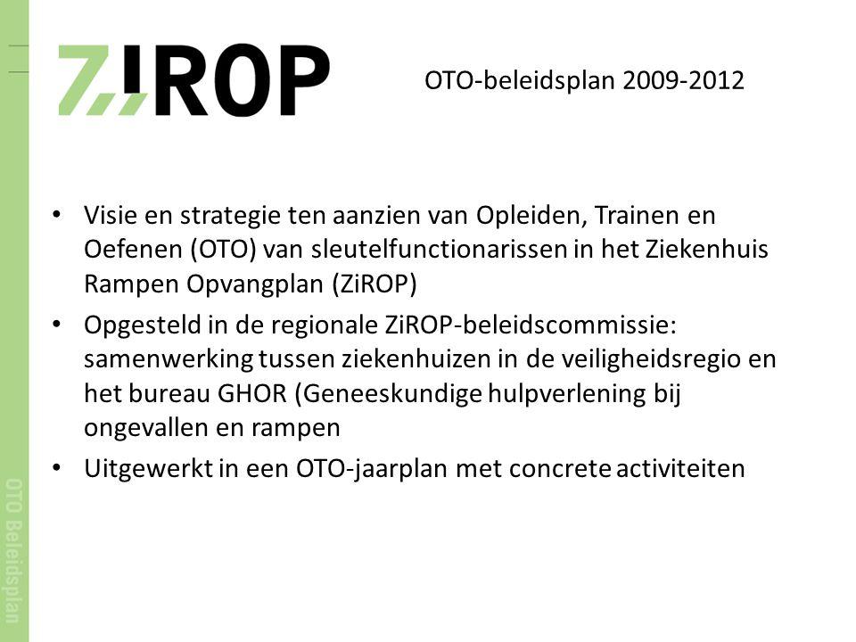 OTO-beleidsplan 2009-2012 Visie en strategie ten aanzien van Opleiden, Trainen en Oefenen (OTO) van sleutelfunctionarissen in het Ziekenhuis Rampen Op