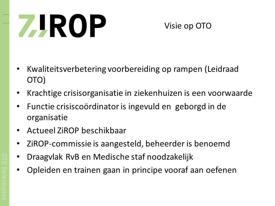 Visie op OTO Kwaliteitsverbetering voorbereiding op rampen (Leidraad OTO) Krachtige crisisorganisatie in ziekenhuizen is een voorwaarde Functie crisis