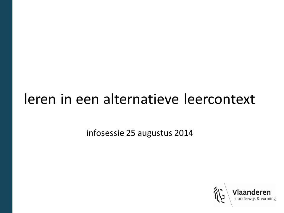 leren in een alternatieve leercontext infosessie 25 augustus 2014