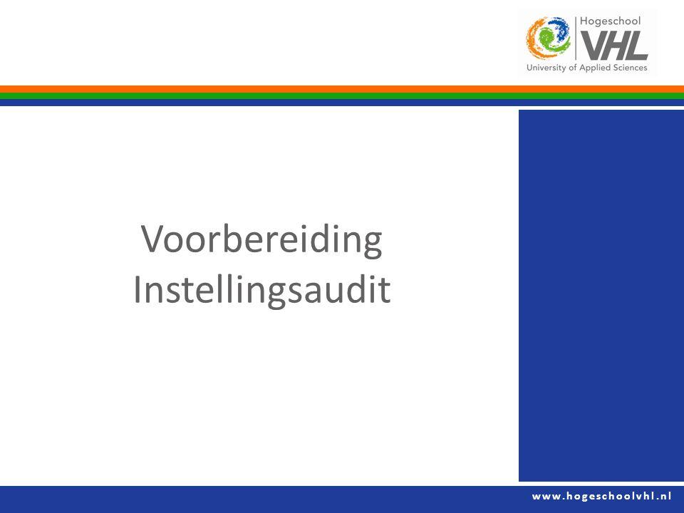 www.hogeschoolvhl.nl Voorbereiding Instellingsaudit