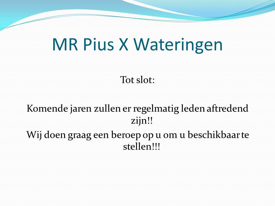 MR Pius X Wateringen Tot slot: Komende jaren zullen er regelmatig leden aftredend zijn!.