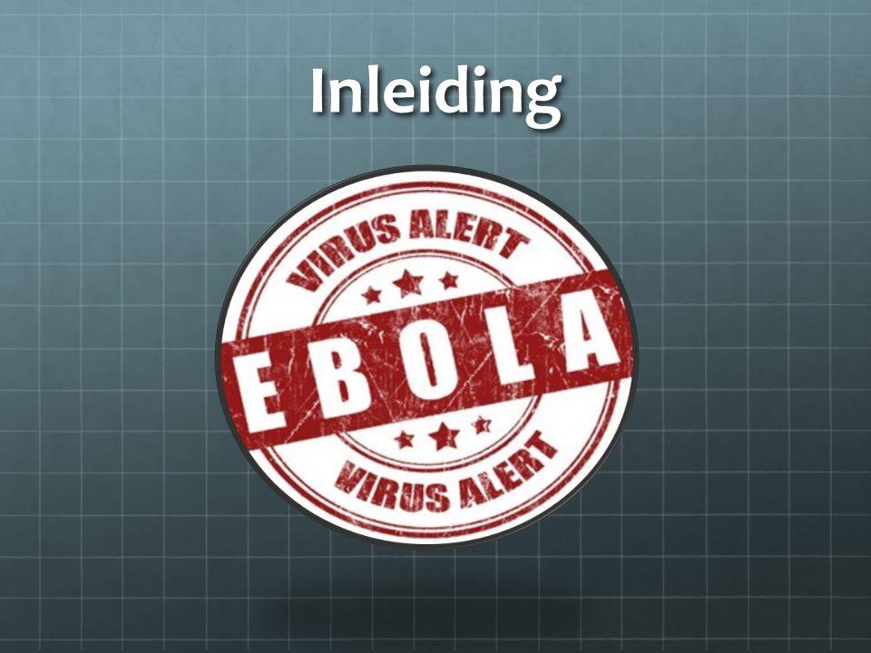 Ebola 1- Inleiding 2- Wat is Ebola.