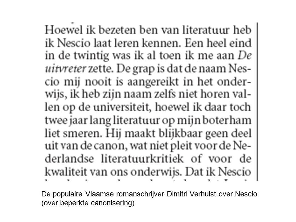 De populaire Vlaamse romanschrijver Dimitri Verhulst over Nescio (over beperkte canonisering)