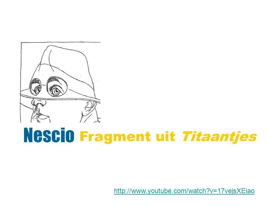 Nescio Fragment uit Titaantjes http://www.youtube.com/watch?v=17vejsXEiao