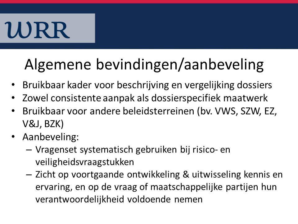 Bruikbaar kader voor beschrijving en vergelijking dossiers Zowel consistente aanpak als dossierspecifiek maatwerk Bruikbaar voor andere beleidsterreinen (bv.