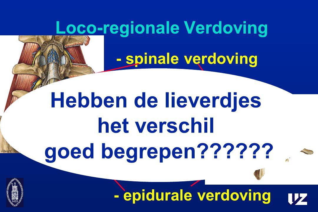 Loco-regionale Verdoving - spinale verdoving - epidurale verdoving Hebben de lieverdjes het verschil goed begrepen??????