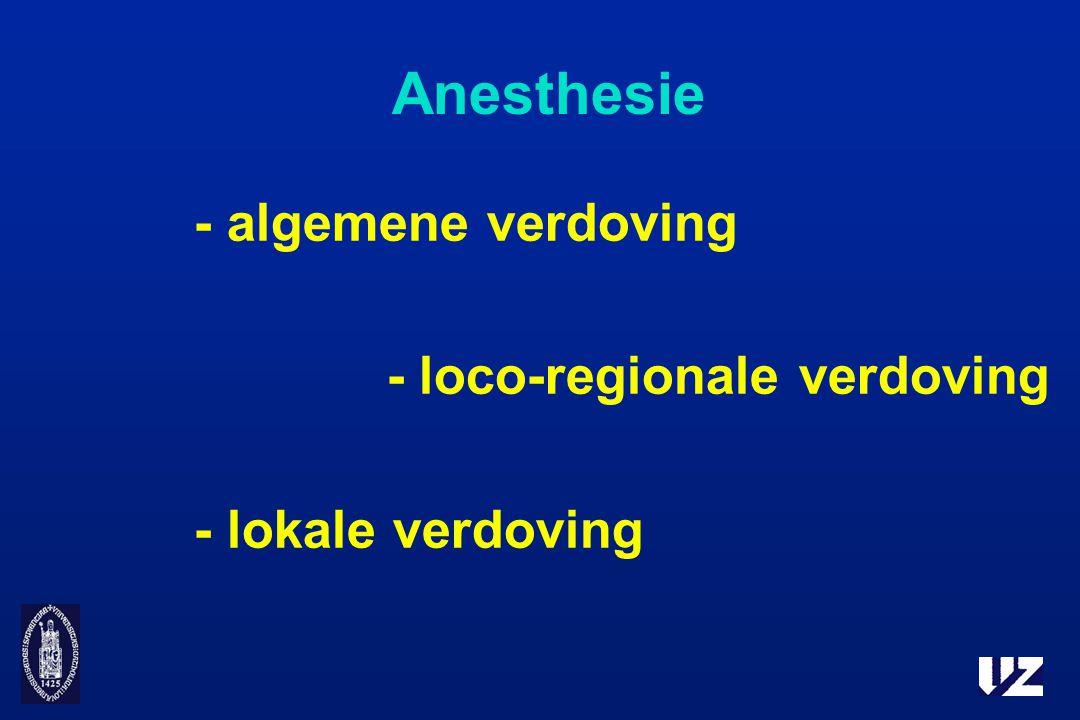 Anesthesie - algemene verdoving - loco-regionale verdoving - lokale verdoving