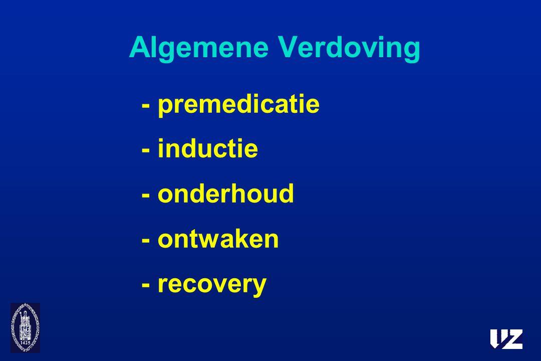 Algemene Verdoving - premedicatie - inductie - onderhoud - ontwaken - recovery