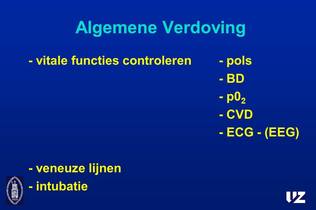 Algemene Verdoving - vitale functies controleren- pols - BD - p0 2 - CVD - ECG - (EEG) - veneuze lijnen - intubatie
