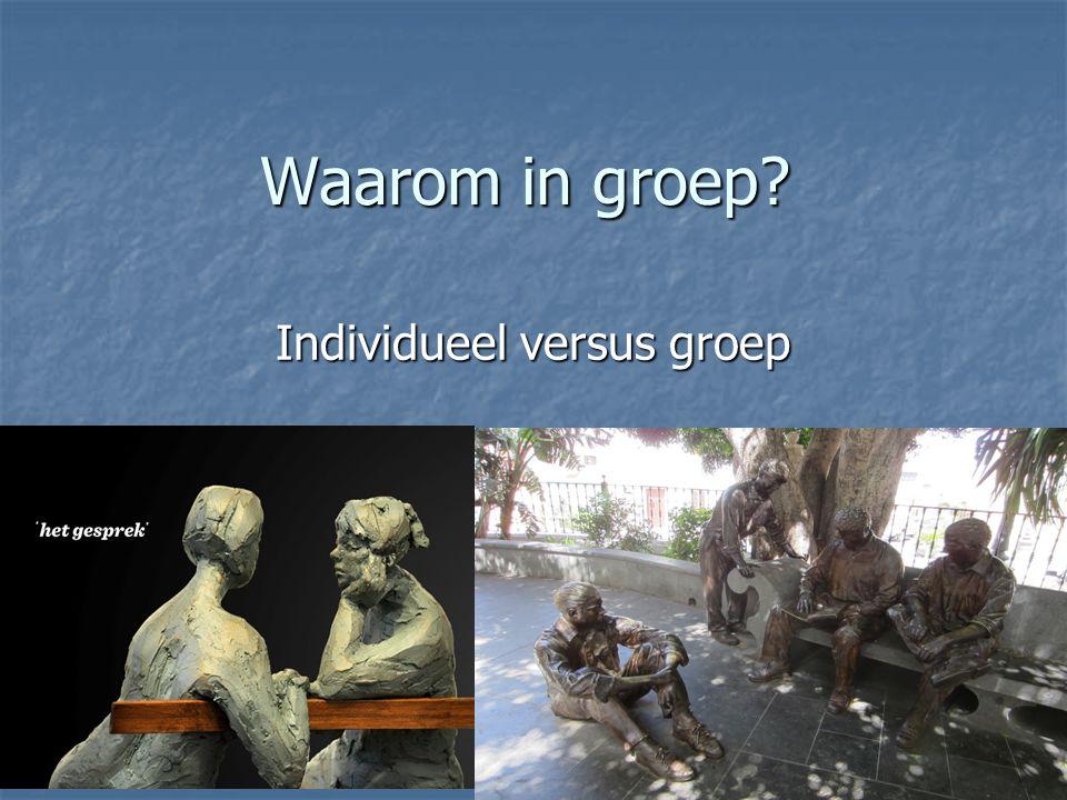 Waarom in groep? Individueel versus groep