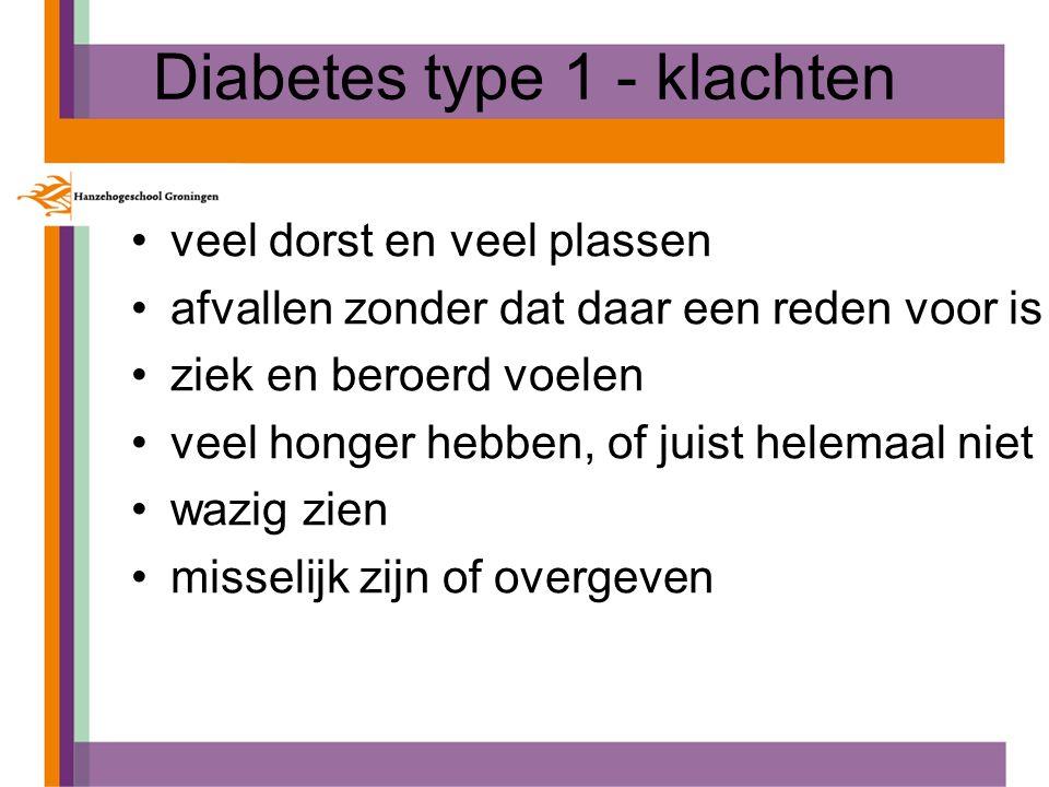 Diabetes type 1 - klachten veel dorst en veel plassen afvallen zonder dat daar een reden voor is ziek en beroerd voelen veel honger hebben, of juist helemaal niet wazig zien misselijk zijn of overgeven