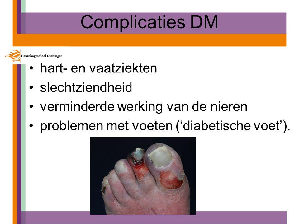 Complicaties DM hart- en vaatziekten slechtziendheid verminderde werking van de nieren problemen met voeten ('diabetische voet').