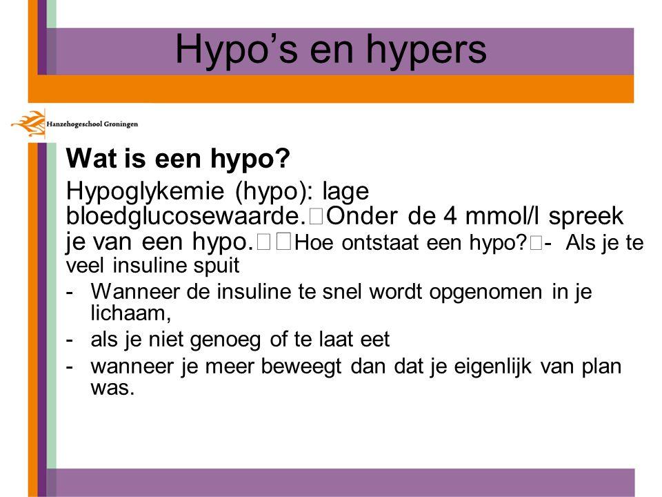 Hypo's en hypers Wat is een hypo.Hypoglykemie (hypo): lage bloedglucosewaarde.