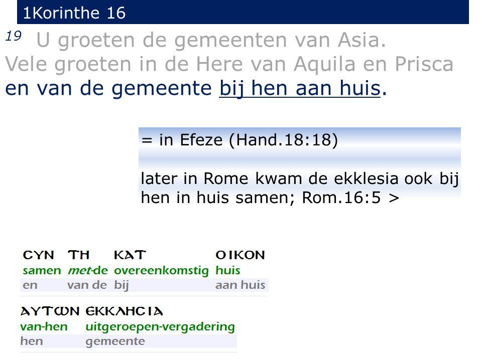 1Korinthe 16 19 U groeten de gemeenten van Asia.