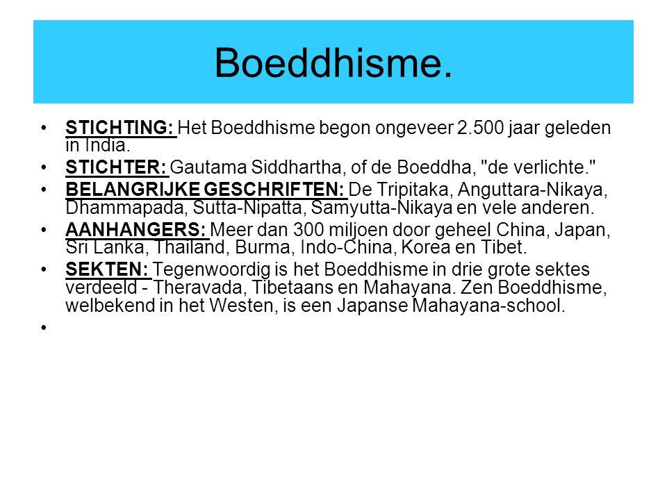 Boeddhisme.STICHTING: Het Boeddhisme begon ongeveer 2.500 jaar geleden in India.