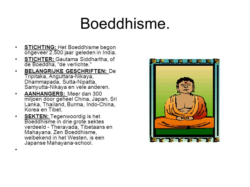 Boeddhisme. STICHTING: Het Boeddhisme begon ongeveer 2.500 jaar geleden in India. STICHTER: Gautama Siddhartha, of de Boeddha,